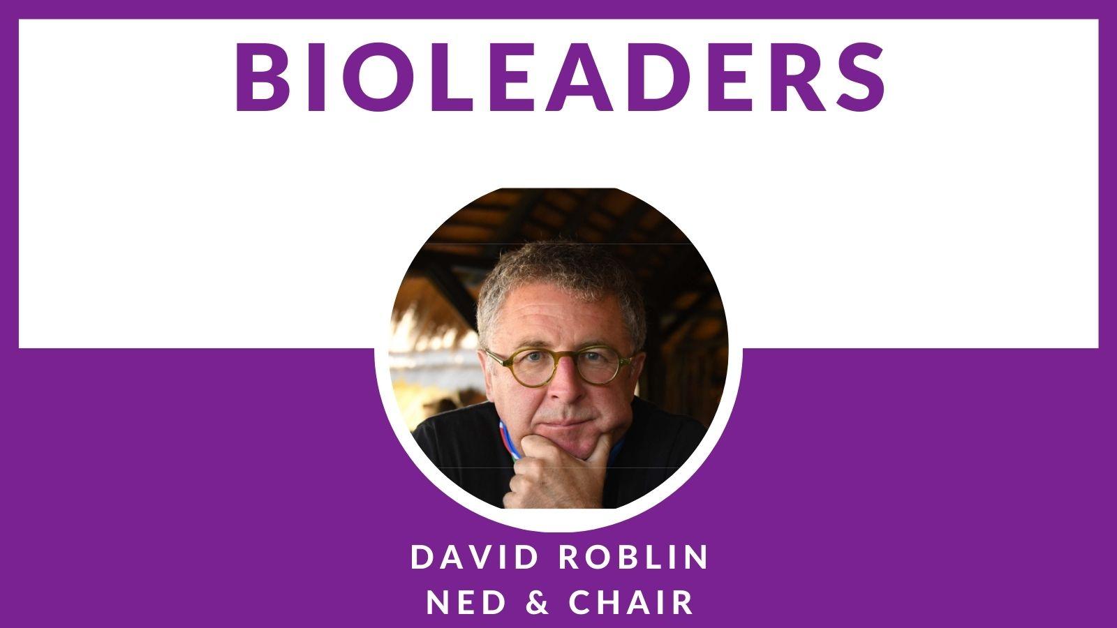 BioLeader Interviewee David Roblin