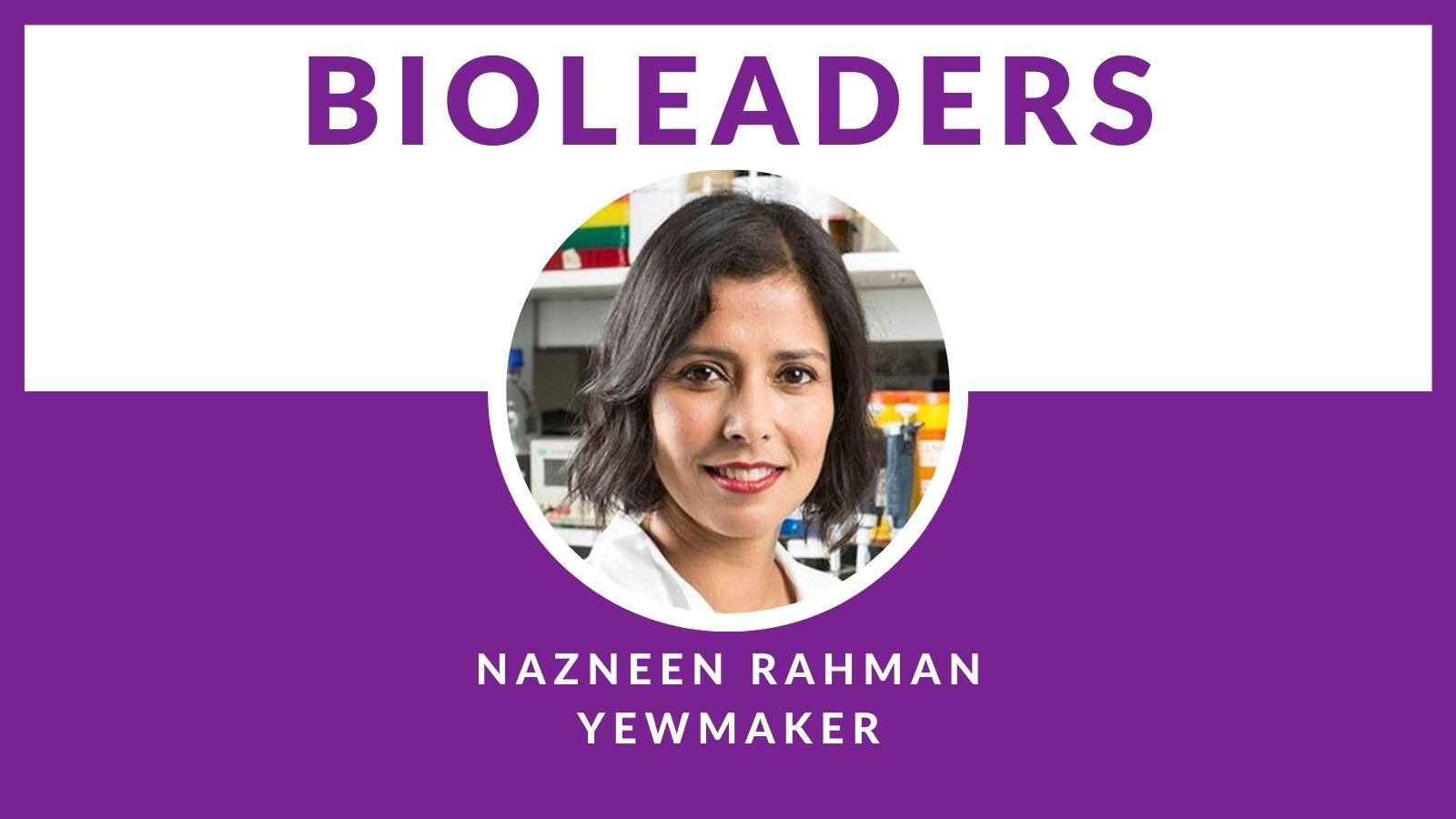 BioLeader Interviewee Nazneen Rahman